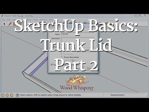 90 - SketchUp Basics: Trunk Lid (Part 2 of 3)