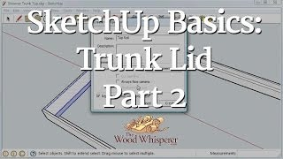 90 - Sketchup Basics: Trunk Lid (part 2 Of 3)