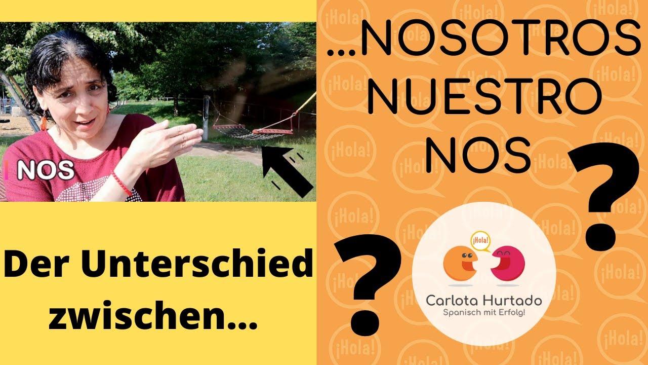 Spanisch für Anfänger: 😱NOSOTROS, NUESTRO, NOS😱 ... der Unterschied !