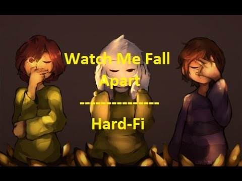 Hard-Fi -  Watch Me Fall Apart - Chara, Frisk, And Asriel - Undertale AMV