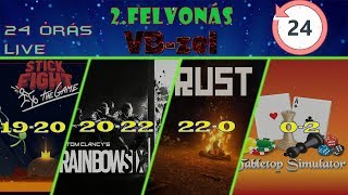 24 ÓRÁS LIVE - 2.felvonás (StickFight, R6, Rust, Tabletop)