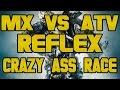 MX vs ATV REFLEX (CRAZY ASS RACE) -FUNNY-