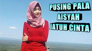 DJ PUSING PALA AISYAH JATUH CINTA