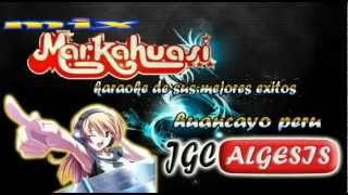 Grupo Markahuasi - mix marcahuasi karaoke