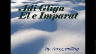 Adi Gliga El e Imparat [ Cantec de Craciun ]