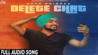 Delete Chat||(FULL Audio)||Sukh Dhindsa||New Punjabi Songs 2017|Latest Punjabi Songs 2017