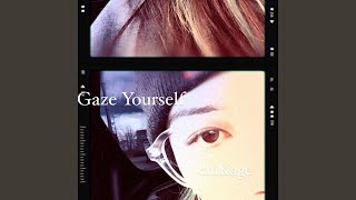 Provided to YouTube by Ingrooves Gaze Yourself · chiKage Gaze Yourself ℗ 2021 chiKage Released on: 2021-03-29 Composer, Writer: chiKage ...