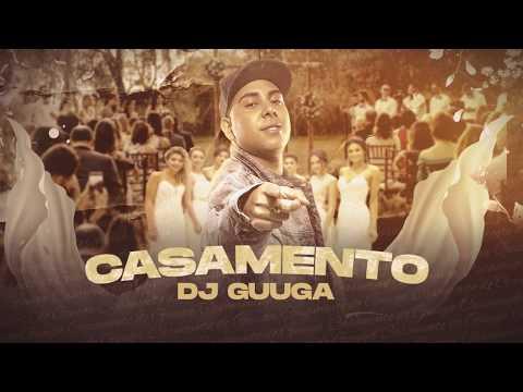 DJ GUUGA = CASAMENTO DJGUUGA