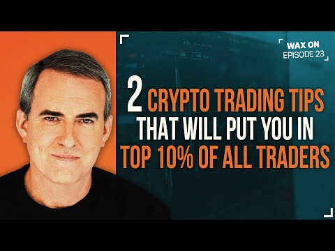 WAX ON: 2 Crypto Trading Tips That Will Put You In Top 10% Of All Traders