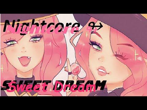 Nightcore ↬ Sweet Dreams 【by Domi Chan】