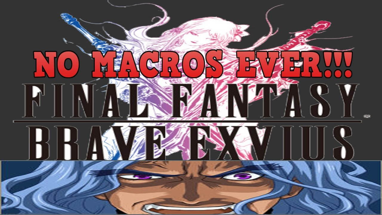 Final Fantasy: Brave Exvius - You Can't Use Macros