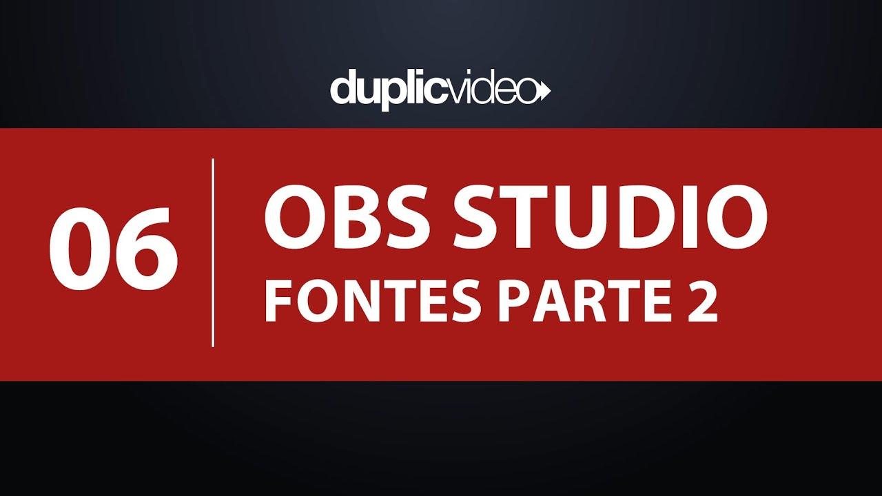 Curso OBS Studio - Aula 06 - Fontes, câmeras e áudio - Parte 02