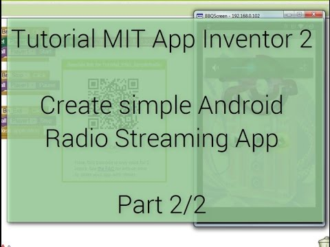 Android Tutorial - Create Radio Streaming App with MIT App Inventor 2 - Part 2