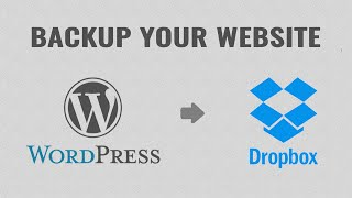 How To Backup Your WordPress Website To Dropbox For Free