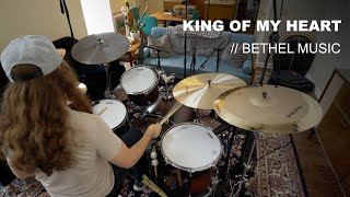 King Of My Heart - Bethel Music (Drum Cover)