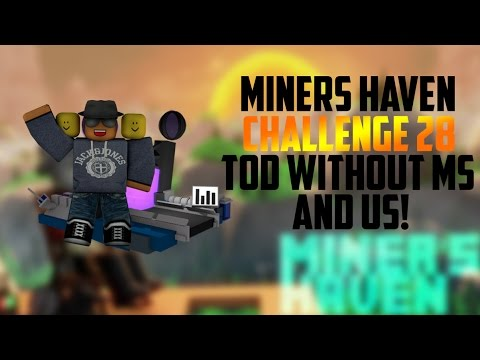 Miners Haven: Challenge 28 (TOD without morning star & Ultimate Sacrifice?)