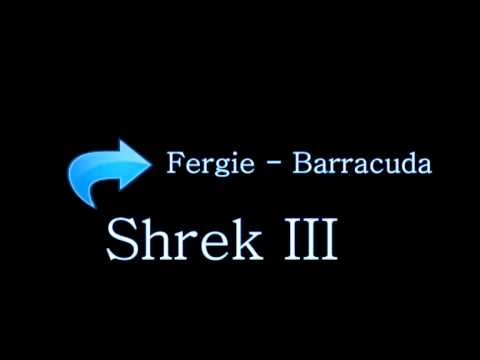 Fergie - Barracuda (Shrek III)