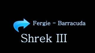 Fergie - Barracuda (Shrek III)