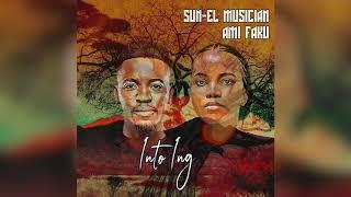Sun-El Musician & Ami Faku - Into Ingawe