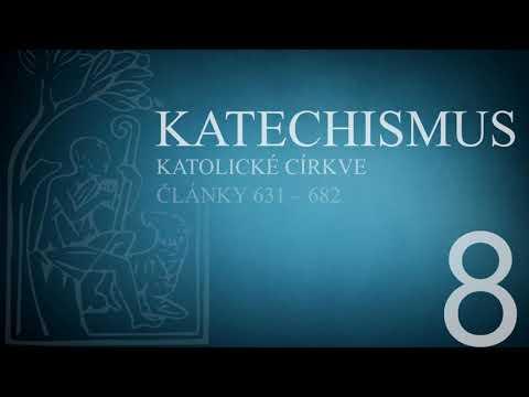 Katechismus katolické církve – díl 8. (články 631 – 682)
