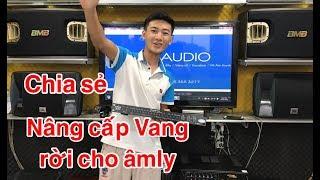 Cách nâng cấp Vang Cơ cho Âm ly . DVH audio LH 0966668764 fb zalo 0363553277