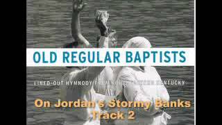 Old Regulars Baptists - On Jordan