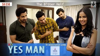 SIT | YES MAN | The Better Half | S4E14 | Chhavi Mittal | Karan V Grover | Pracheen Chauhan