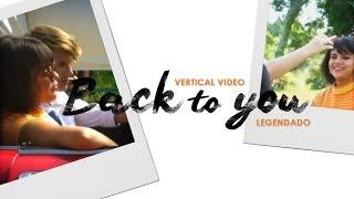 Selena Gomez - Back To You (Vertical Video) [Legendado/Tradução PT/BR]
