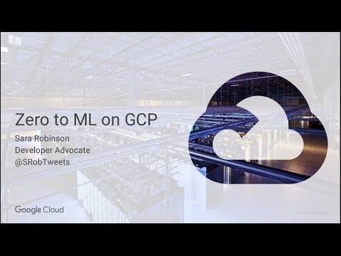 Sara Robinson Keynote - From Zero to ML on Google Cloud Platform - DevFestMN 2018