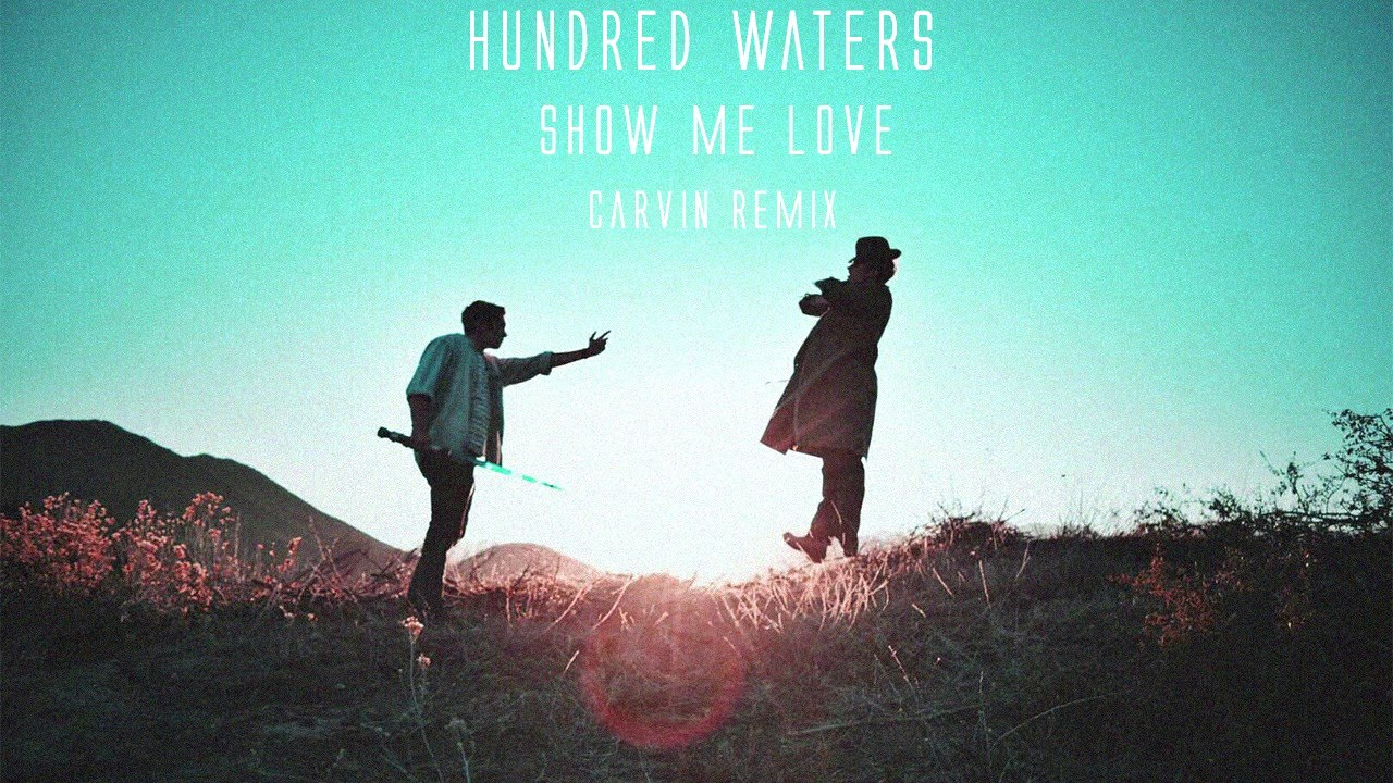 hundred-waters-show-me-love-carvin-remix-carvinofficial