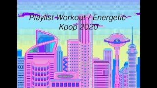 [Playlist] Workout/Energetic Kpop 2020