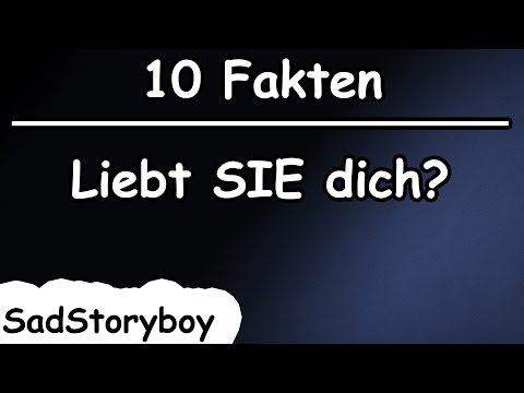 10 Fakten - Liebt SIE dich? | Sad Storyboy