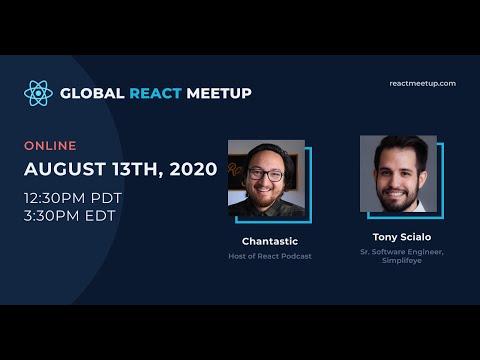 Global React Meetup featuring Michael Chan & Tony Scialo