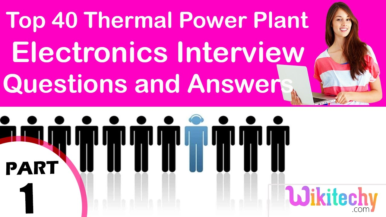 Top 40 Thermal Power Plant ece Interview Questions Answers Tutorial Fresher Beginners Experienced