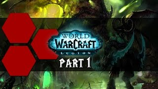 World of Warcraft: Legion - TheHiveLeader's Impressions - Part 1