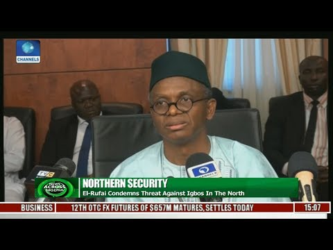 News Across Nigeria: El-Rufai Assures Igbos Of Their Safety