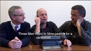THREE MEN WENT TO MOW: PART 26. PERENNIAL: SEARCHING FOR A CENTREFOLD.