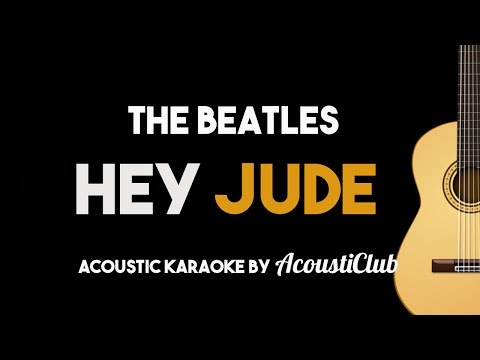 The Beatles - Hey Jude (Acoustic Guitar Karaoke Backing Track)