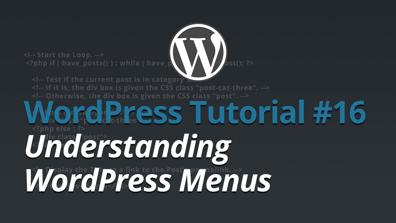 WordPress Tutorial - #16 - Understanding WordPress Menus