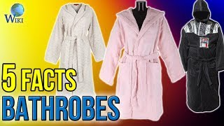 Bathrobes: 5 Fast Facts