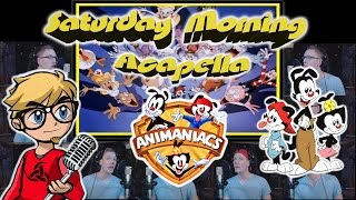 Animaniacs Theme - Saturday Morning Acapella