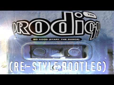 The Prodigy - No Good (Start The Dance) (Re-Style Bootleg)