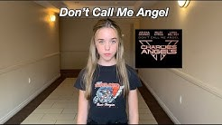 Ariana Grande, Miley Cyrus, Lana Del Rey - Don't Call Me Angel (COVER)