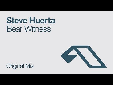 Steve Huerta - Bear Witness
