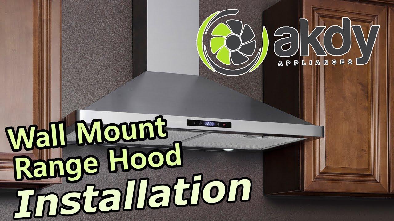 Akdy Wall Mount Range Hood Installation You