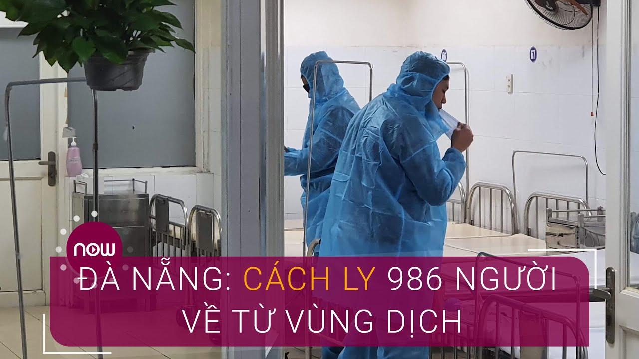 Đà Nẵng: Theo dõi, cách ly 986 người về từ vùng dịch | VTC Now