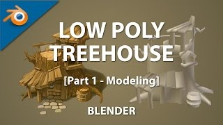 Blender : Low poly Tree house [Part 1 - Modeling]