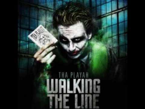 Tha Playah - Walking The Line (Full Version)