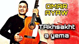 Omar Ayaw - Takhsakhtath Ayamma