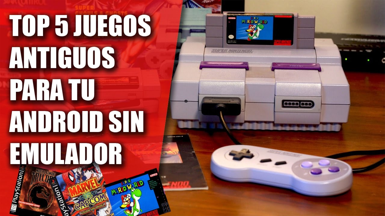 Top 5 Juegos Antiguos Para Tu Android Sin Emulador Juegos De Tu